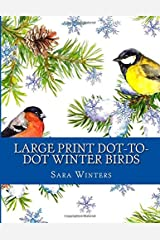 Large Print Dot-to-Dot Winter Birds (Easy to Read Dot to Dot Puzzles For Adults) Paperback