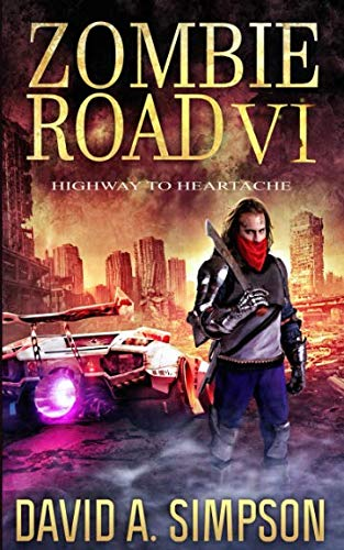 Zombie Road VI: Highway to Heartache
