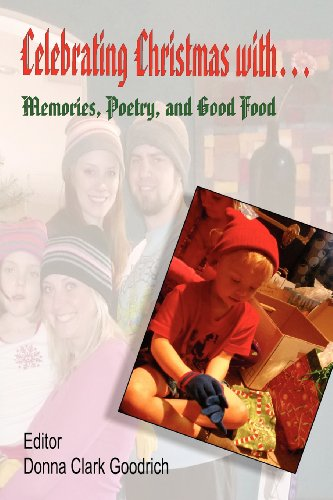 Celebrating Christmas With... Memories, Poetry, and Good Food