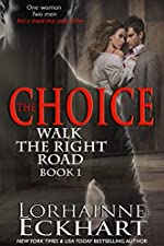 The Choice (Walk the Right Road, Book 1)
