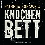 Knochenbett (Kay Scarpetta 20)   Patricia Cornwell