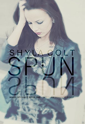Spun (Kings of Chaos Book 1) by [Colt, Shyla]