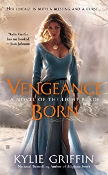 Vengeance Born (A Novel of the Light Blade) by [Griffin, Kylie]