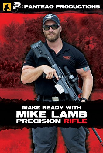 Panteao Productions: Make Ready with Mike Lamb: Precision Rifle Video - PMR063 - Stoic Ventures - Robar - Remington - Bolt Action - Precision Shooting - (Rifle Video)