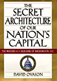 The Secret Architecture of Our Nation's Capital, David Ovason, 0060195371