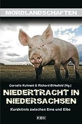 Niedertracht in Niedersachsen: Kurzkrimis zwischen Ems und Elbe