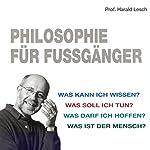 Philosophie für Fussgänger | Harald Lesch