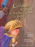 Certains Secrets Ne Devraient Jamais Etre Gardes, Jayneen Sanders, 0987186035