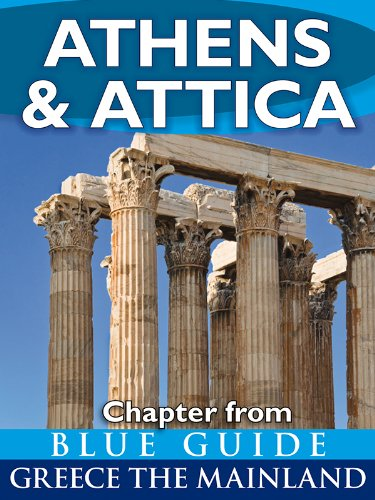 Athens & Attica - Blue Guide Chapter (from Blue Guide Greece the Mainland)