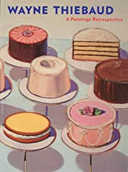 Wayne Thiebaud: A Paintings Retrospective [Taschenbuch] by Nash, Steven A. an...