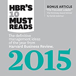 HBR's 10 Must Reads 2015: The Definitive Management Ideas of the Year from HBR