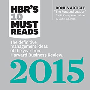 HBR's 10 Must Reads 2015: The Definitive Management Ideas of the Year from HBR Hörbuch