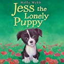 Jess the Lonely Puppy Audiobook by Holly Webb Narrated by Phyllida Nash