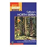 Best Mountaineers Books NEW Hikes In Us - Best Short Hikes in California's Northern Sierra: A Review