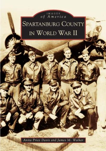 Read Online Spartanburg County in World War II  (SC)  (Images of America) pdf