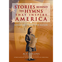 Stories Behind the Hymns That Inspire America: Songs That Unite Our Nation (Stories Behind Books) book cover