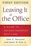 Leaving It at the Office, First Edition: A Guide to Psychotherapist Self-Care