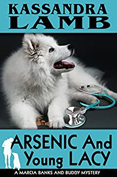 Arsenic and Young Lacy (The Marcia Banks and Buddy Cozy Mysteries Book 2) by [Lamb, Kassandra]