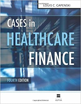 Cases in Healthcare Finance, Fourth Edition by Louis C. Gapenski (2009-10-26)