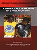 img - for Is There a Book in You? How to Prepare, Write and Publish Your Book Within 90 Days or Less book / textbook / text book