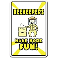 Beekeepers Have More Fun Novelty Sign | Indoor/Outdoor | Funny Home Décor for Garages, Living Rooms, Bedroom, Offices | SignMission Bee Hobby Hive Clover Honey Funny Sting Sign Wall Plaque Decoration