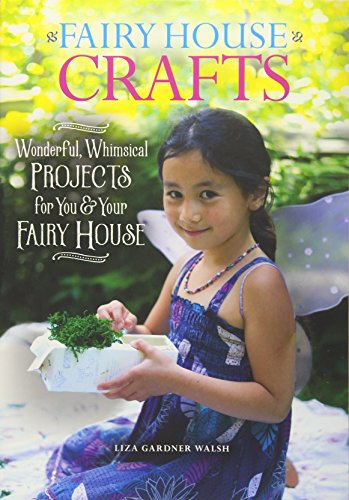 Cheap  Fairy House Crafts: Wonderful, Whimsical Projects for You and Your fairy House