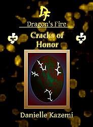 Cracks of Honor (#22) (Dragon's Fire)