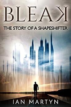 Bleak: The story of a shapeshifter by [Martyn, Ian]