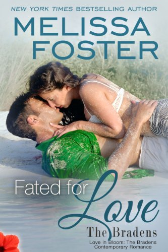 Fated for Love (Love in Bloom: The Bradens) Contemporary Romance