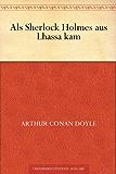 Als Sherlock Holmes aus Lhassa kam (German Edition)