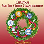 Christmas and the Other Grandmother | Linda Hewitt