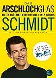 Das Arschlochglas: Die endgültige Abrechnung eines Genies. Das erste offizielle Buch zur TV-Serie New Girl (German Edition)