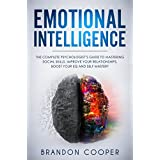 Emotional Intelligence: The Complete Psychologist's Guide to Mastering Social Skills, Improve Your Relationships, Boost Your EQ and Self Mastery (NLP,CBT,BODY ... MANAGEMENT, SOCIAL SKILLS)