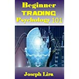 Beginner Trading Psychology 101: Trading Psychology Mastery for Self-Directed Beginners