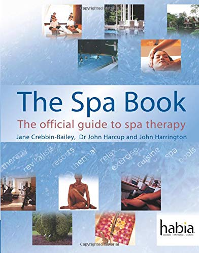 The Spa Book: The Official Guide to Spa Therapy: The Official Guide to Spa Therapy (Hairdressing and Beauty Industry Authority) (Hairdressing and Beauty Industry Authority (Paperback))