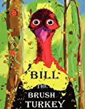 Bill the Brush Turkey, Cathy Lonsdale, 1409204146