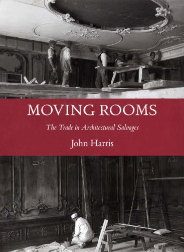 Moving Rooms: The Trade in Architectural Salvages