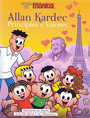 Allan Kardec e Turma da Mônica. Princípios e Valores