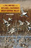 Search : The Fall and Rise of the Wetlands of California's Great Central Valley