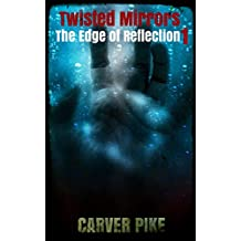 Twisted Mirrors (An Urban Fantasy Horror): The Edge of Reflection Book 1