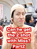 'KOHALON' Can he get the 2 shot with Miss? Part2