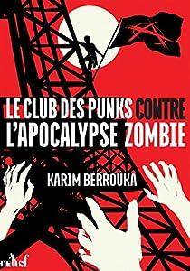 vignette de 'Club des punks contre l'apocalypse zombie (Le) (Karim Berrouka)'