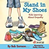 img - for Stand in My Shoes: Kids Learning About Empathy by Bob Sornson (19-Feb-2013) Paperback book / textbook / text book