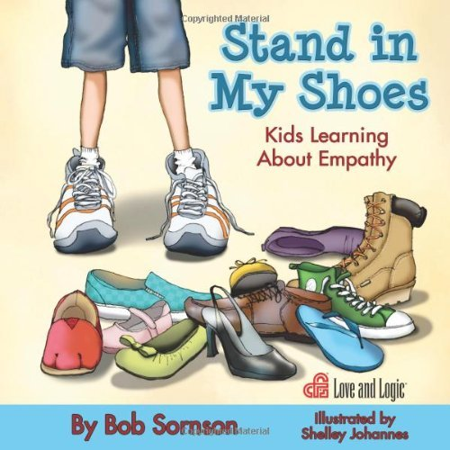 Stand in My Shoes: Kids Learning About Empathy by Bob Sornson (19-Feb-2013) Paperback (Shoes For Kids Online)