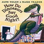 How Do Dinosaurs Say Good Night? | Jane Yolen