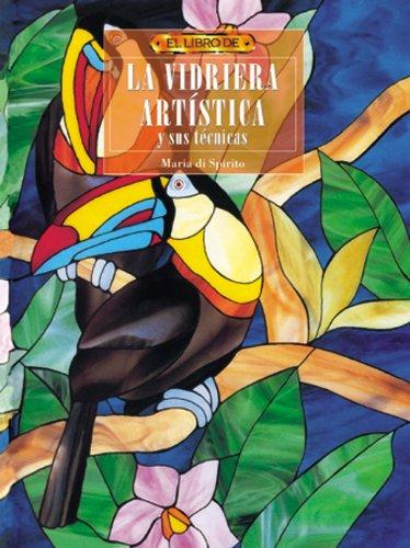 Descargar Libro El Libro De La Vidriera ArtÍstica Maria Di Spirito