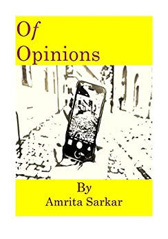 Of Opinions: Essays on Life, Love and Loneliness by [Sarkar, Amrita]