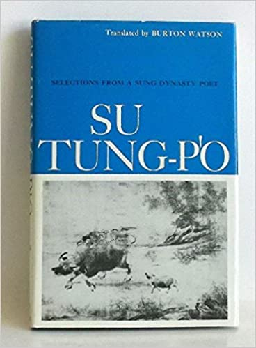 Su Tung-Po: Selections from a Sung Dynasty Poet, Su Tung-Po and Watson, Burton