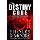 THE DESTINY CODE: (Originally published as THE HADES PROJECT)