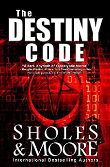 THE DESTINY CODE: (Originally published as THE HADES PROJECT) by [Moore, Joe, Sholes, Lynn]